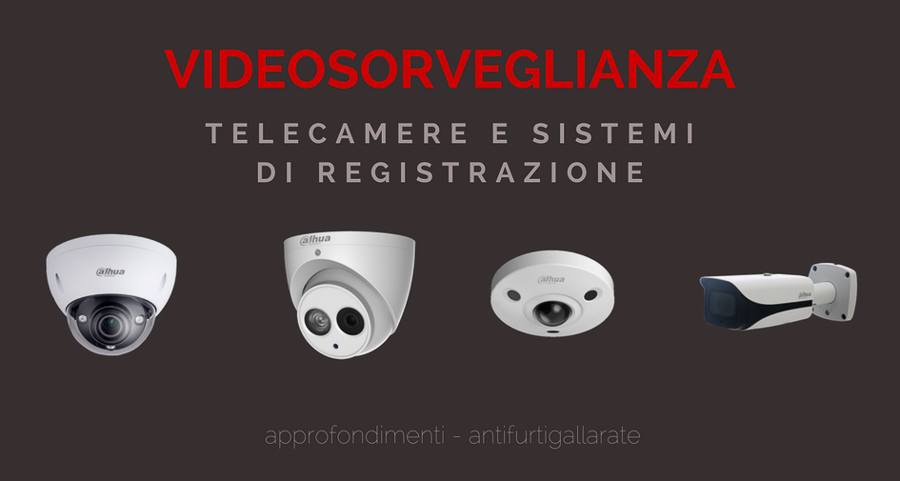 Videosorveglianza Dahua a Varese: telecamere e sistemi di registrazione